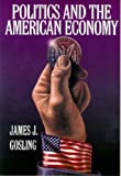 Politics and the American Economy (0321070445) by Gosling, James