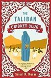 The Taliban Cricket Club by Timeri N. Murari (2013) Timeri N. Murari
