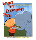 img - for What the Elephant Told book / textbook / text book