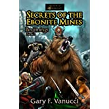 Secrets of the Ebonite Mines: Beginnings Book 3 (Beginnings Saga) ~ Gary F. Vanucci