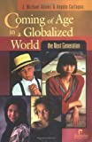 Coming of Age in a Globalized World: The Next Generation