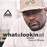 Whatulookinat Feat. Gucci Mane *Plus Bonus Track Get Yo Money Feat. Lil Flip [Explicit]