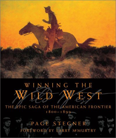 Winning the Wild West: The Epic Saga of the American Frontier, 1800--1899, Stegner, Page
