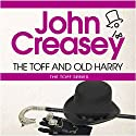 The Toff and Old Harry: The Toff Series Audiobook by John Creasey Narrated by George Hagan