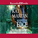 Against the Edge: Raines of Wind Canyon, Book 8 Audiobook by Kat Martin Narrated by Jack Garrett