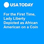 For the First Time, Lady Liberty Depicted as African American on a Coin | Sean Rossman