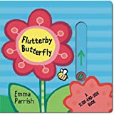 img - for Flutterby Butterfly: A Slide-and-Seek Book book / textbook / text book