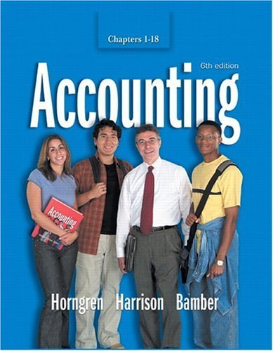 Accounting Chapters 1-18 (6th Edition) 6th (sixth) edition by Horngren, Charles T., Harrison, Walter T., Bamber, Linda S. published by Prentice Hall (2004) [Hardcover]