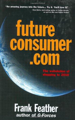 Futureconsumer.com: The Webolution of Shopping to 2010