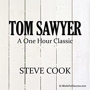 Tom Sawyer (Dramatized): A One Hour Classic | [Steve Cook]