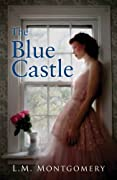 The Blue Castle by Lucy Maude Montgomery, L.M. Montgomery, L. M. Montgomery cover image