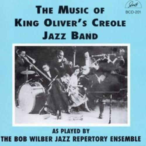 Music of King Oliver by Bob Wilber