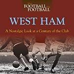 When Football Was Football: West Ham:...