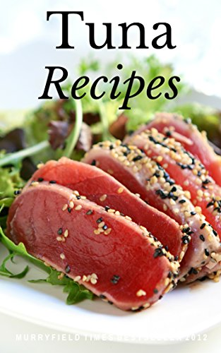 Tuna Recipes: Tuna Recipes To Tickle Your Taste Buds! (Nutrition - Natural Foods - Healthy - Gourmet - Seafood - Tuna Cookbook - Tuna Recipes) by Vanessa Lane