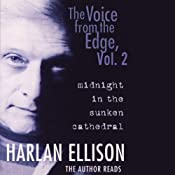 The Voice from the Edge, Vol. 2: Midnight in the Sunken Cathedral | [Harlan Ellison]