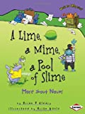 A Lime, a Mime, a Pool of Slime: More About Nouns (076135400X) by Cleary, Brian P.