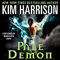 Pale Demon: The Hollows, Book 9 Audiobook by Kim Harrison Narrated by Marguerite Gavin