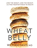 Wheat Belly: Lose the Wheat, Lose the Weight, and Find Your Path Back to Health (Thorndike Large Print Health, Home and Learning)