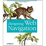Designing Web Navigation: Optimizing the User Experienceby James Kalbach