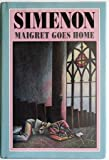 Maigret Goes Home (0151551502) by Simenon, Georges
