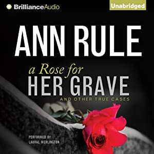 A Rose for Her Grave - and Other True Cases Audiobook