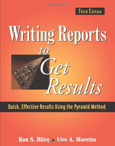 Writing Reports to Get Results: Quick, Effective Results...