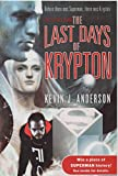 The Last Days of Krypton Excerpt (0061541842) by Kevin J. Anderson