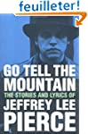Go Tell the Mountain: The Stories and...