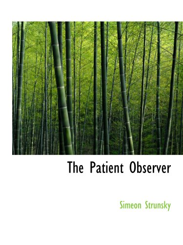The Patient Observer: And His Friends