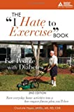 Charlotte Hayes The I Hate to Exercise Book for People with Diabetes
