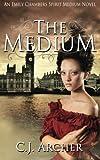 The Medium: An Emily Chambers Spirit Medium Novel (Volume 1)