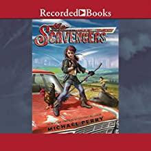 The Scavengers (       UNABRIDGED) by Michael Perry Narrated by Sandy Rustin