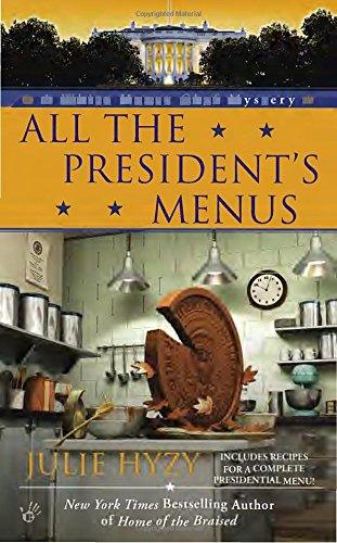 All the President's Menus (A White House Chef Mystery) PDF