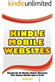 Kindle Mobile Websites: The Web Browser & Web Surfers Guide To Kindle Websites