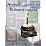 Welcome to Wherever: The Birthday Anthology (The Welcome to Wherever Anthologies)by Mandy Ward