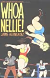 Whoa Nellie Collection (Love and Rockets Collection) (1560973838) by Hernandez, Jaime