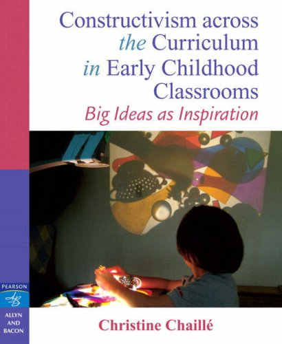 Constructivism across the Curriculum in Early Childhood...