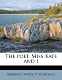 The poet, Miss Kate and I