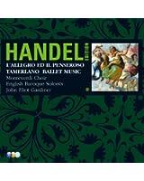 Handel Edition Volume 3 - L'Allegro, Il Penseroso Ed Il Moderato, Tamerlano, Alcina, Il Pastor Fido, Terpsichore