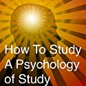 How to Study: A Psychology of Study: Being a Manual for the Use of Students and Teachers Audiobook by Harry D. Kitson
