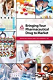 img - for Bringing Your Pharmaceutical Drug to Market book / textbook / text book