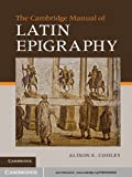 Acquista The Cambridge Manual of Latin Epigraphy [Edizione Kindle]