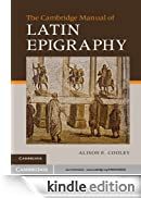 The Cambridge Manual of Latin Epigraphy [Edizione Kindle]