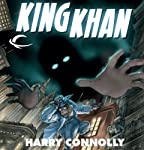 King Khan: Spirit of the Century Presents, Book 2 (       UNABRIDGED) by Harry Connolly Narrated by Oliver Wyman