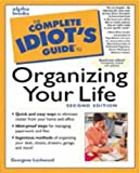 The Complete Idiot's Guide to Organizing Your Life (2nd Edition) (0028633822) by Georgene Lockwood