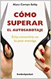 img - for Como superar el autosabotaje (Books4pocket) (Spanish Edition) by Alyce Cornyn-Selby (2010-12-15) book / textbook / text book