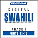 Swahili Phase 1, Unit 11-15: Learn to Speak and Understand Swahili with Pimsleur Language Programs  by Pimsleur