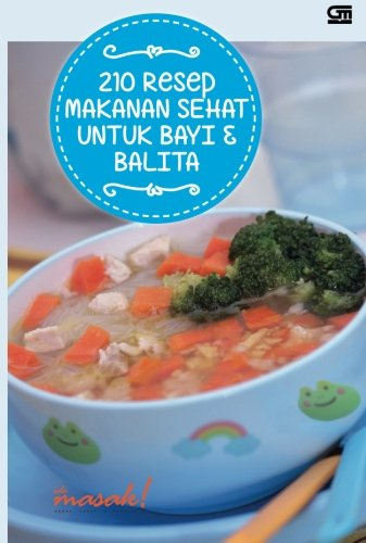 210 Resep Makanan Sehat Bayi & Balita (Indonesian Edition) by Ide Masak