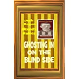 Ghosting in on the Blind Sidedi Alexandra Haines