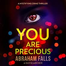 You Are Precious Audiobook by Abraham Falls, David Archer Narrated by Paul Heitsch